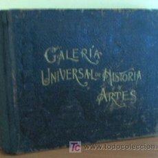 Libros antiguos: GALERIA UNIVERSAL DE HISTORIA Y ARTES - AÑO 1891. Lote 26986321