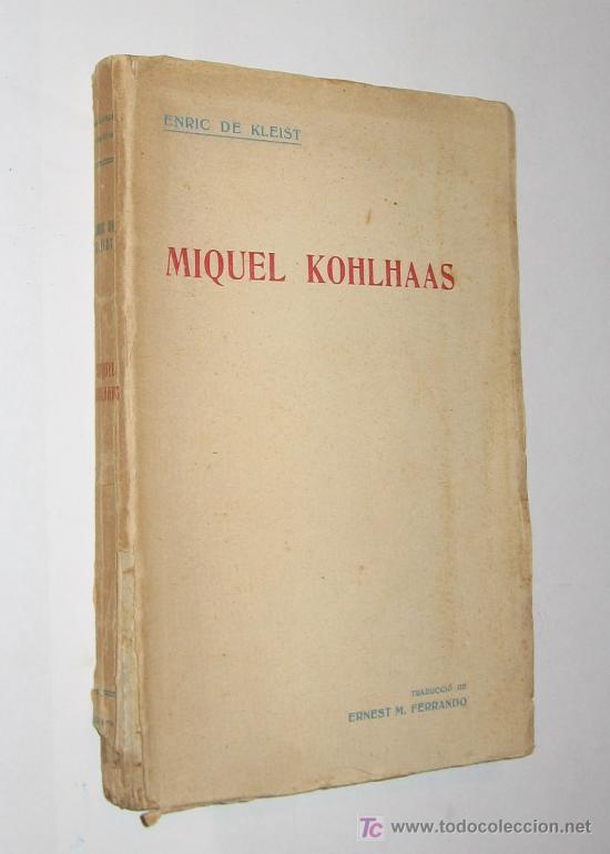 MIQUEL KOHLHAAS - - ENRIC DE KLEIST - EDITORIAL CATALANA (Libros Antiguos, Raros y Curiosos - Literatura - Otros)