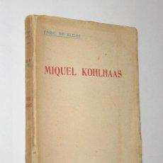Libros antiguos: MIQUEL KOHLHAAS - - ENRIC DE KLEIST - EDITORIAL CATALANA. Lote 26428881