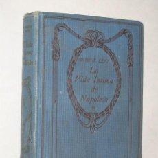 Libros antiguos: LA VIDA ÍNTIMA DE NAPOLEÓN, POR ARTHUR LEVY. THOMAS NELSON AND SONS.. Lote 25231369