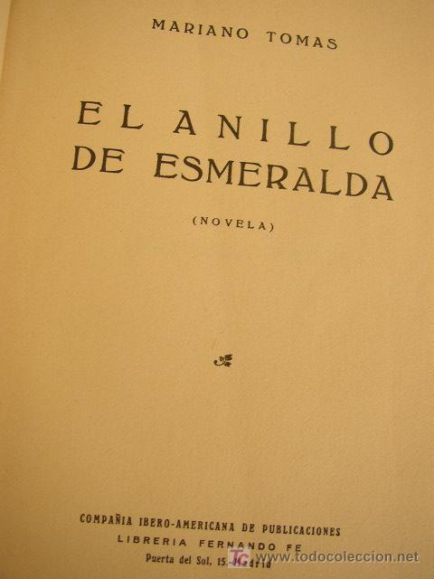 EL ANILLO DE ESMERALDA- MARIANO TOMAS-NOVELA- SIN FECHA-COMPAÑIA IBERO-AMERICANA DE PUBLICACIONES. (Libros Antiguos, Raros y Curiosos - Literatura - Otros)