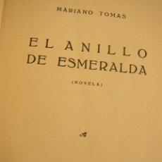Libros antiguos: EL ANILLO DE ESMERALDA- MARIANO TOMAS-NOVELA- SIN FECHA-COMPAÑIA IBERO-AMERICANA DE PUBLICACIONES.. Lote 25847893