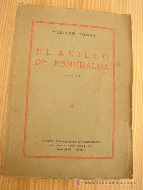 Libros antiguos: EL ANILLO DE ESMERALDA- MARIANO TOMAS-NOVELA- SIN FECHA-COMPAÑIA IBERO-AMERICANA DE PUBLICACIONES. - Foto 2 - 25847893