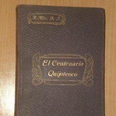 Libros antiguos: EL CENTENARIO QUIJOTESCO.(1905). Lote 21864905