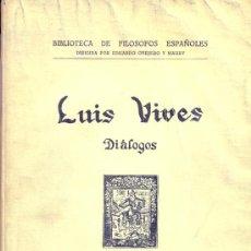 Libri antichi: JUAN LUIS VIVES. DIÁLOGOS. MADRID, 1928. Lote 9230056