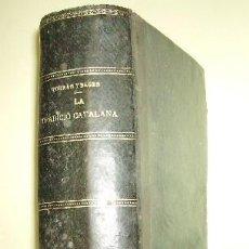 Libros antiguos: LA TRADICIÓ CATALANA : ESTUDI DEL VALOR ETICH Y RACIONAL DEL REGIONALISME - POR JOSEP TORRAS I BAGES. Lote 20206783