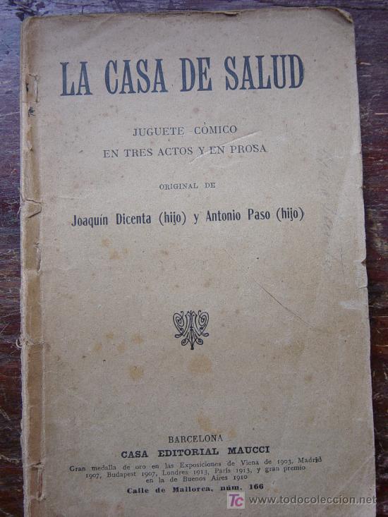 LA CASA DE SALUD, JUGUETE COMICO EN TRES ACTOS Y EN PROSA. JOAQUIN DICENTA Y ANTONIO PASO. (Libros Antiguos, Raros y Curiosos - Literatura - Otros)