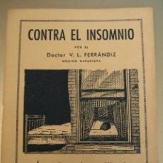 Libros antiguos: ANTIGUO CUADERNILLO CONTRA EL INSOMNIO - POR EL DOCTOR V. L. FERRANDIZ - MEDICO NATURISTA - AÑO 1943. Lote 6032805