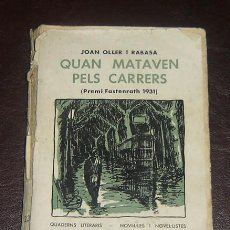 Libros antiguos: QUAN MATAVEN PELS CARRERS-JOAN OLLER RABASSA-PREMI FASTENRATH 1931-VOL.23 - ANY 1934. Lote 22537409
