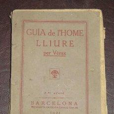 Libros antiguos: GUIA DE L'HOME LLIURE PER VÉRAX - BARCELONA 1921 - 2ª EDICIÓ. Lote 20069836