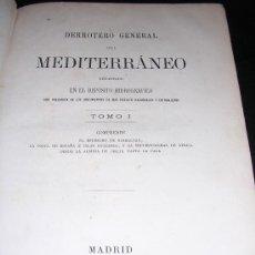 Libros antiguos: DERROTERO GENERAL DEL MEDITERRANEO, COMPRENDE DEL ESTRECHO DE GIBRALTAR A LAS COSTA DE ESPAÑA ,. Lote 15711102