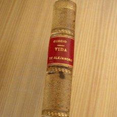 Libros antiguos: DE LA VIDA Y ACCIONES DE ALEXANDRO EL GRANDE, POR QUINTO CURCIO RUFO-TRA: MATEO IBÁÑEZ DE SEGOVIA -. Lote 26553130