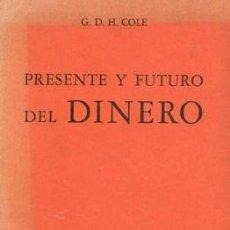PRESENTE Y FUTURO DEL DINERO