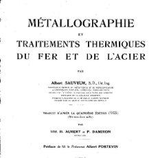 Libros antiguos: MÉTALLOGRAPHIE ET TRAITEMENTS THERMIQUES DU FER ET DE L´ACIER. ALBERT SAUVEUR, 1937. Lote 17775485