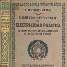 Libros antiguos: LIBRO ANTIGUO SOBRE ELECTRICIDAD PRACTICA. Lote 22699477