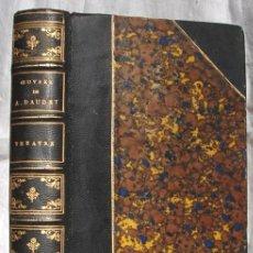 Libros antiguos: THEATRE, POR DAUDET, ALPHONSE, EDITORIAL LEMERRE, 1889. EDICION DE LUJO.. Lote 27284274