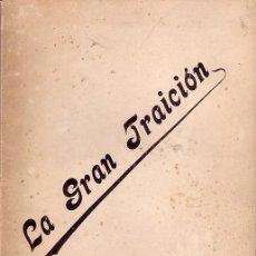 Libros antiguos: MASONERÍA. LA GRAN TRAICIÓN, POR MAURICIO ( LUIS VILLALBA MUÑOZ), BARCELONA 1899. 2ª EDICIÓN. Lote 26787856