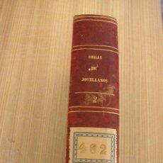 Libros antiguos: OBRAS DE DON GASPAR MELCHOR DE JOVELLANOS.- TOMO II.- MAD.-1845.- ESTABL. TIPO. DE D.F DE P. MELLADO. Lote 27035865