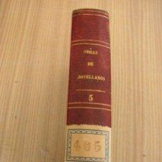 Libros antiguos: OBRAS DE DON GASPAR MELCHOR DE JOVELLANOS.- TOMO V.- MAD.-1846.- ESTABL. TIPO. DE D.F DE P. MELLADO. Lote 27035866