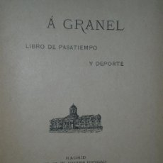 Libros antiguos: A GRANEL.LIBRO DE PASATIEMPO Y DEPORTE (1896). Lote 17836013