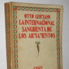 Libros antiguos: LA INTERNACIONAL SANGRIENTA DE LOS ARMAMENTOS, POR OTTO LEHMANN. 1929. 1ª EDICIÓN. Lote 26034841