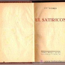 Libros antiguos: EL SATIRICON / PETRONIO. MADRID : LIB. BERGUA, S.F.15 X 10 CM. 318 P.. Lote 7061238