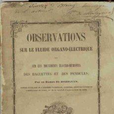 Libros antiguos: 1854: MAGNETISMO. PENDULOS - OBSERVATIONS SUR LE FLUIDE ORGANO-ÉLECTRIQUE. Lote 27319080