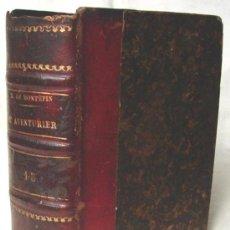 Libros antiguos: L' AVENTURIER, POR MONTEPIN, XAVIER DE. ==1857== EN FRANCES.. Lote 26886637
