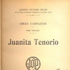 Libros antiguos: JACINTO OCTAVIO PICÓN. JUANITA TENORIO. MADRID, 1910. DEDICATORIA AUTÓGRAFA.. Lote 27638455