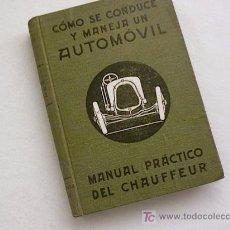 Libros antiguos: COMO SE CONDUCE Y MANEJA UN AUTOMOVIL, MANUAL PRACTICO DEL CHAUFFEUR, 1917.. Lote 24161000