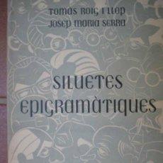 Libros antiguos: SILUETES EPIGRAMÁTIQUES. II VOLUM. AUT: ROIG I LLOP TOMAS, SERRA JOSEP MARIA. Nº99. 1ªEDICION. 1952. Lote 6658145
