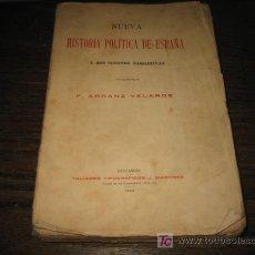 Libros antiguos: NUEVA HISTORIA POLITICA DE ESPAÑA Y SUS FUENTES NARRATIVAS POR F.ARRANZ VELARDE 1925. Lote 6520853