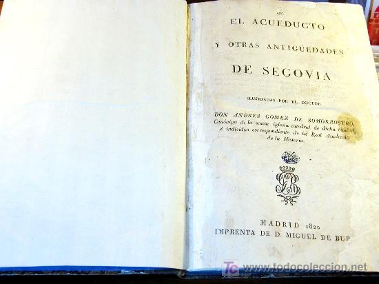 Libros antiguos: EL ACUEDUCTO Y OTRAS ANTIGUEDADES DE SEGOVIA,-GOMEZ DE SOMORROSTRO ( SOLO MADRID ) - Foto 10 - 32576432