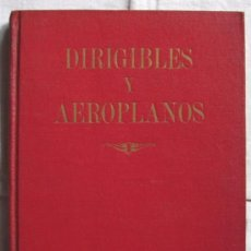 Libros antiguos: DIRIGIBLES Y AEROPLANOS, POR MORENO CARACCIOLO. CALPE, 1922. Lote 26616258