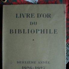 Libros antiguos: EL LIBRO DE ORO DEL BIBLIÓFILO LIVRE D'OR DU BIBLIOPHILE EDICIÓN LIMITADA EN FOLIO. Lote 26716045