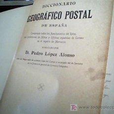 Libros antiguos: DICCIONARIO GEOGRAFICO POSTAL DE ESPAÑA 1906 - LOPEZ ALONSO - CORREOS ESPAÑA. Lote 24723622