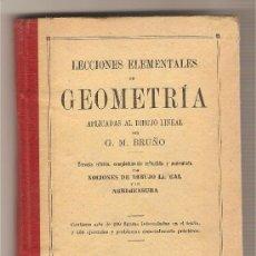 Libros antiguos: LECCIONES ELEMENTALES DE GEOMETRÍA APLICADAS AL DIBUJO LINEAL POR G.M. BRUÑO. Lote 26487582