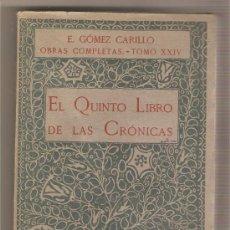 Libros antiguos: EL QUINTO LIBRO DE LAS CRÓNICAS .- ENRIQUE GÓMEZ CARRILLO. Lote 26300349