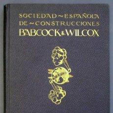 Libros antiguos: SOCIEDAD ESPAÑOLA DE CONSTR. BABCOCK & WILCOX. CATÁLOGO GENERAL. GALINDO, BILBAO, MADRID, POST 1920.. Lote 25648052