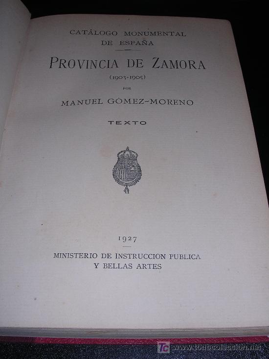 MANUEL GOMEZ - MORENO, PROVINCIA DE ZAMORA (1903 - 1905), CATALOGO MONUMENTAL DE ESPAÑA, 1927, 2 VOL (Libros Antiguos, Raros y Curiosos - Historia - Otros)