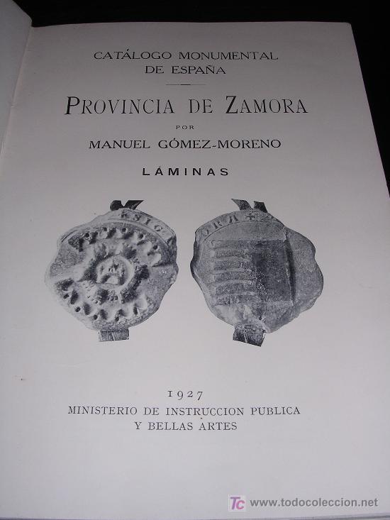 Libros antiguos: MANUEL GOMEZ - MORENO, PROVINCIA DE ZAMORA (1903 - 1905), CATALOGO MONUMENTAL DE ESPAÑA, 1927, 2 VOL - Foto 2 - 12341047