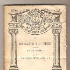 Libros antiguos: DE DANTE Y DE LA DIVINA COMEDIA .- CAMILO MATÍA ABAD. Lote 26274102