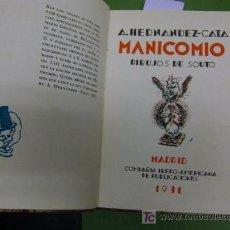 Libros antiguos: HERNÁNDEZ CATÁ A.# MANICOMIO. DIBUJOS DE SOUTO. PRIMERA EDICIÓN CÍA. IBERO-AMERICANA 1931. Lote 6849240