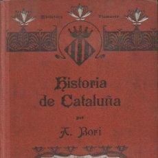 Libros antiguos: HISTORIA DE CATALUÑA. A. BORI. Lote 18866143