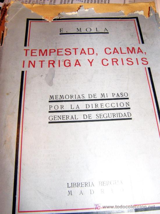 TEMPESTAD, CALMA, INTRIGA Y CRISIS ( EMILIO MOLA ) (Libros Antiguos, Raros y Curiosos - Historia - Otros)