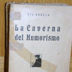 Libros antiguos: LA CAVERNA DEL HUMORISMO. PIO BAROJA ¡ PRIMERA EDICION 1919 !. Lote 26966679