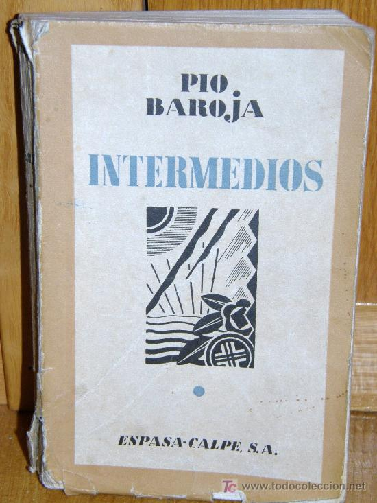 INTERMEDIOS. PIO BAROJA AÑO 1931 (Libros Antiguos, Raros y Curiosos - Literatura - Otros)