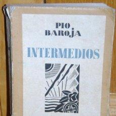 Libros antiguos: INTERMEDIOS. PIO BAROJA AÑO 1931. Lote 26890454
