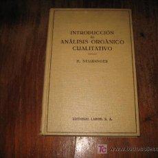 Libros antiguos: INTRODUCCCION AL ANALISIS ORGANICO CUALITATIVO . Lote 7961121