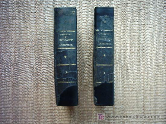 HISTORIA DE LA REVOLUCION HISPANO AMERICANA. MARIANO TORRENTE. 1829-1830 1ª EDICION. PLANOS Y MAPAS. (Libros Antiguos, Raros y Curiosos - Historia - Otros)